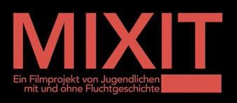 MIXIT - Filmprojekt von Jugendlichen mit und ohne Fluchtgeschichte